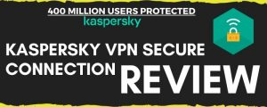 Kaspersky VPN Secure Connection Review