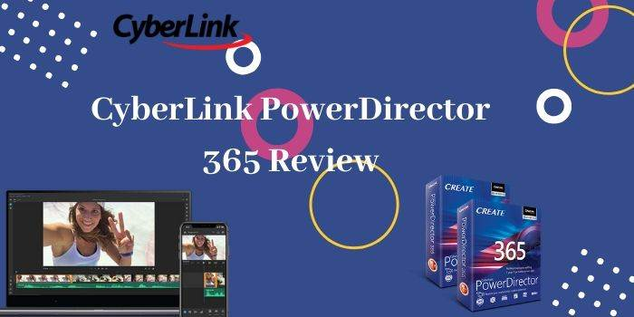 CyberLInk PoewerDirector 365 Review
