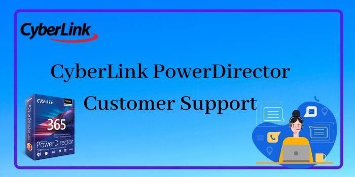 CyberLink PowerDirector Customer Support
