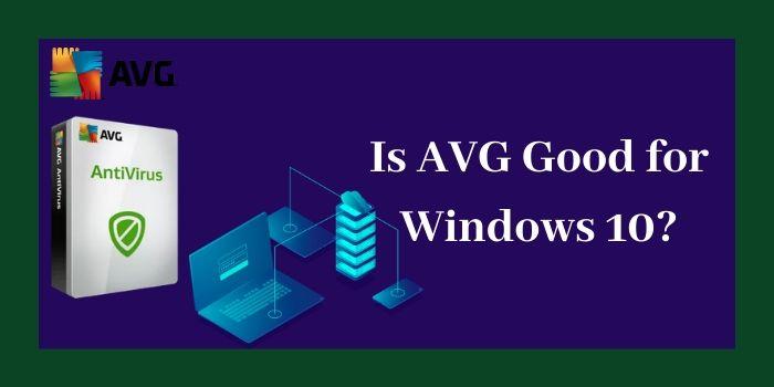 Is AVG good for Window