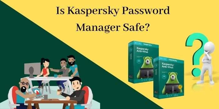 Is kaspersky manager Safe
