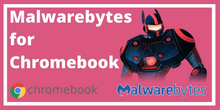 Malwarebytes for Chromebook
