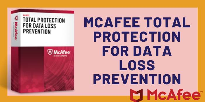 McAfee Total Protection for Data Loss Prevention (DLP)