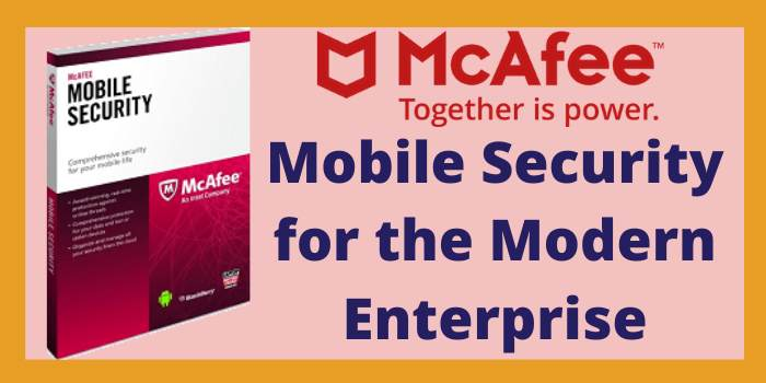 Mobile security for the modern enterprise