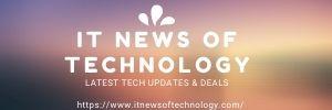 https://www.itnewsoftechnology.com/