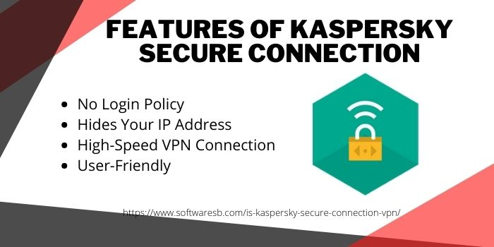 features of Kaspersky Secure Connection VPN