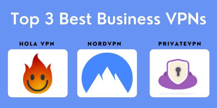 Top 3 Best Business VPNs