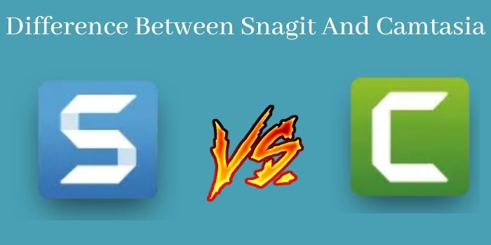 Difference Between Snagit And Camtasia